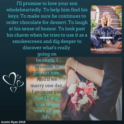 I promise to love your son wholeheartedly. To help him find his keys. To make sure he continues to order chocolate for dessert. To laugh at his sense of humor. To look past his charm when he tries to use it as a sm.png